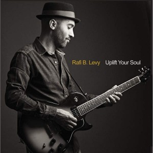 rafi-b.-levy---uplift-your-soul-(2014)