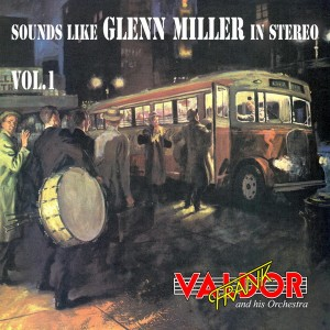 frank-valdor-and-his-orchestra---sounds-like-glenn-miller-in-stereo-vol.1-(1972)-2011