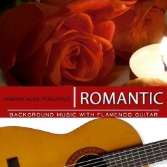 ambient-music-for-lovers-romantic-background-music-with-flamenco-guitar