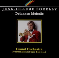 jean-claude-borelly---dolannes-melodie-(grand-orchestra-20-international-super-best-vol.-1)-1987