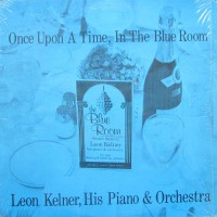 front-197)---leon-kelner-his-piano-and-orchestra---once-upon-a-time-in-the-blue-room
