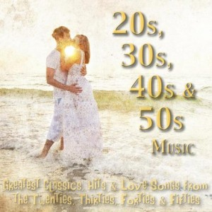 20s-30s-40s-50s-music-greatest-classics-hits-love-songs-from-the-twenties-thirties-forties-fifties