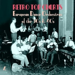 retro-top-charts-european-dance-orchestras-of-the-30s-40s-volume-4