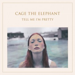 cage-the-elephant---tell-me-im-pretty-(2015)
