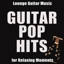 guitar-pop-hits-smooth-and-lounge-guitar-music-for-relaxing-moments