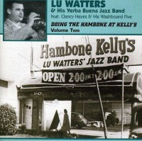 front-2002-lu-watters--his-yerba-buena-jazz-band-feat.-clancy-hayes--his-washboard-five---doing-the-hambone-at-kellys-volume-two