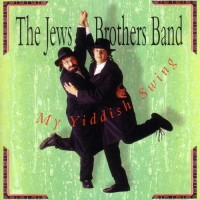 the-jews-brothers-band---my-yiddish-swing