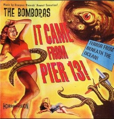 the-bomboras---it-came-from-pier-13!---cover