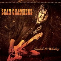 sean-chambers---trouble-&-whiskey