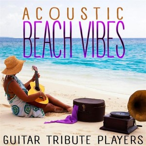 guitar-tribute-players---acoustic-beach-vibes-(2014)