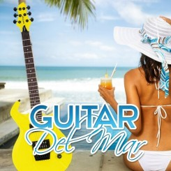 guitar-del-mar-ultimate-guitar-songs-relaxation-summer-chill-out-nightlife-soft-sexy-music-luxury-lounge-relaxing-guitar-background-music