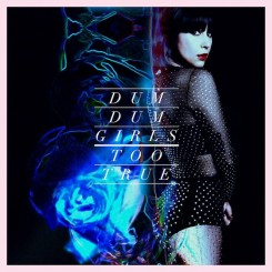 dum-dum-girls---too-true-(2014)