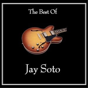 jay-soto---the-best-of-jay-soto-(2013)