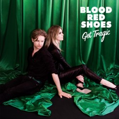 blood-red-shoes---get-tragic-(2019)