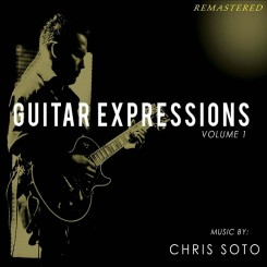chris-soto---guitar-expressions,-vol.-1-(remastered)-(2020)