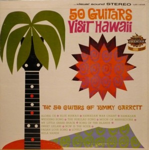 the-50-guitars-of-tommy-garrett---50-guitars-visit-hawaii-1962-front