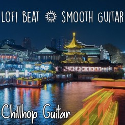 chillhop-guitar---lo-fi-beat-&-smooth-guitar-(2020)