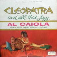 al-caiola-and-the-nile-river-boys---cleopatra-and-all-that-jazz-1962-front