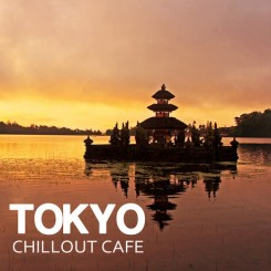 tokyo-chill-out-cafe-music