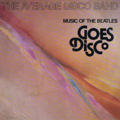 the-average-disco-band---music-of-the-beatles-goes-disco-1977-front