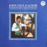 acker-bilk,-his-clarinet-&-strings---john,-paul-&-acker-1986-front