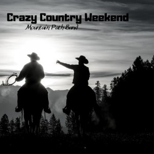 mountain-path-band---crazy-country-weekend-(2021)